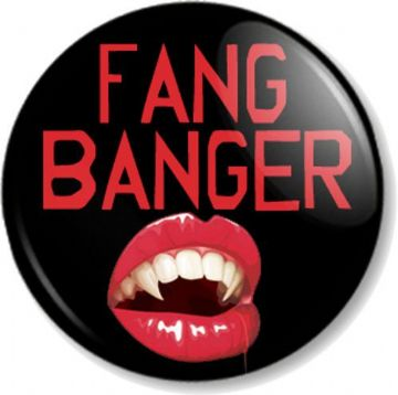 Fang Banger Pinback Button Badge True Blood TV Show Vampires Teeth Humour Black